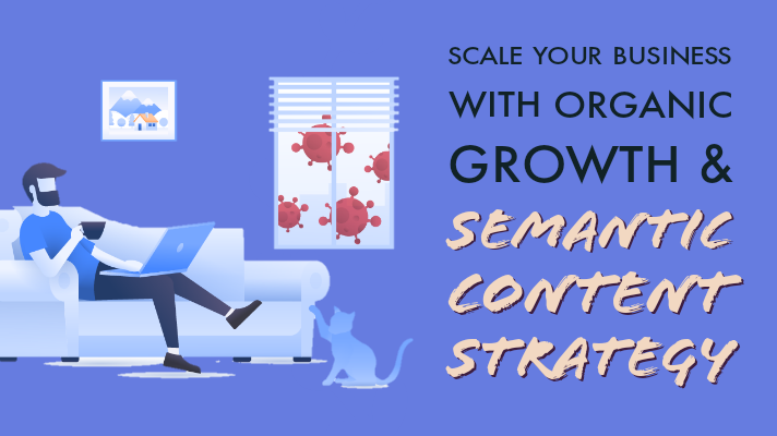 Organic Growth and Semantic Content Strategy